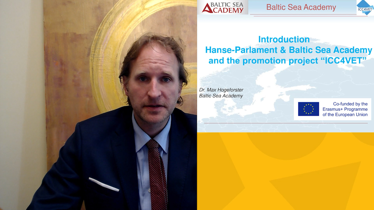 1 ICC4VET- Welcome introduction and presentation of Baltic Sea Academy and Hanse Parlament